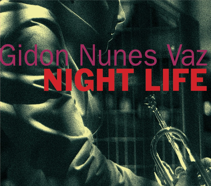 Tritone Jazz Records | Gidon Nunes Vaz NIGHT LIFE